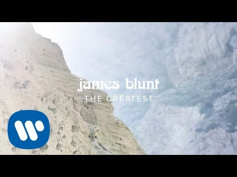 James Blunt - The Greatest Official Lyric Video