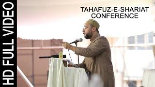 Barrister Asaduddin Owaisi Sahab    TAHAFFUZ-E-SHARIAT CONFERENCE Hyderabad   6th November 2016