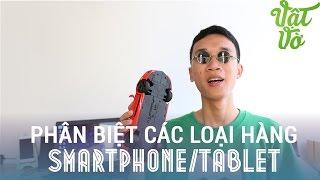 [Vlog 69] Hàng dựng, hàng fake, like new, trả bảo hành, tem vàng là gì?