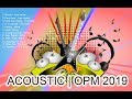 OPM Songs 2019 - OPM Love Songs Tagalog playlist 2019 (new filipino songs)