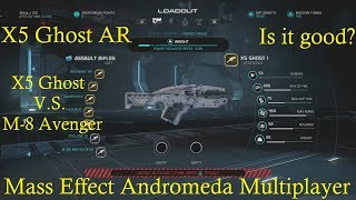 New X5 Ghost AR | Is it good? | M-8 Avenger Comparison | Mass Effect Andromeda Multiplayer
