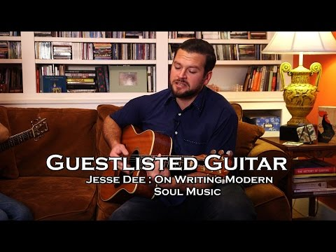 Guestlisted Guitar Lesson : Jesse Dee Writing Modern Soul Music
