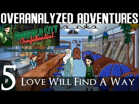 Emerald City Confidential | #5: Love Will Find A Way
