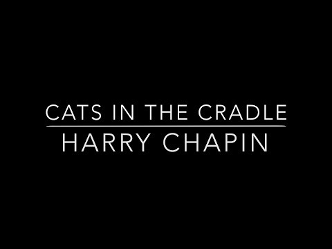 Cats In The Cradle - Harry Chapin (HD With Lyrics)