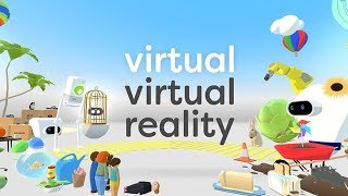 Virtual Virtual Reality     Oculus Rift, Oculus Go, + Gear VR