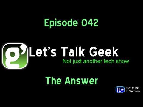 LTG Episode 42: The Answer