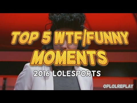 Top 5 WTF/Funny Moments - 2016 Lolesports