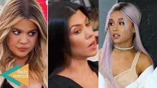 Khloe Kardashian NOT TALKING To Kourtney Over French Montana! Ariana Grande Shades Pete! | DR