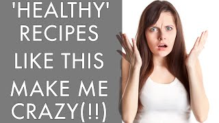 Why 'Healthy' Recipes Like this Make me Crazy(!!) CCtv - Christina Carlyle