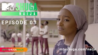 MTV Shuga Naija (S4) - Episode Three