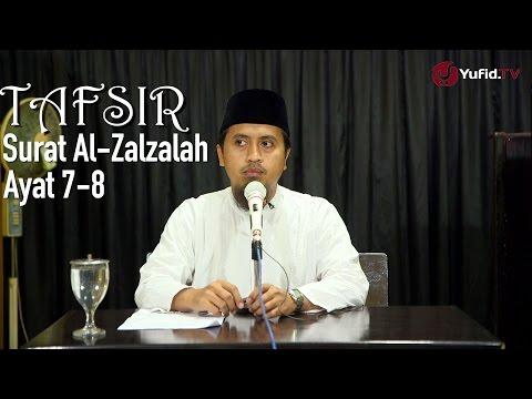 Kajian Tafsir Al Quran: Tafsir Surat Al-Zalzalah Ayat 7 Dan 8 - Ustadz Abdullah Zaen, MA