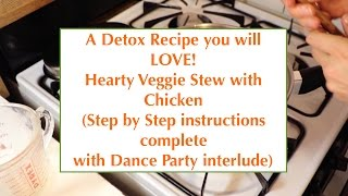 Detox Diet Recipes: Hearty Veggie Stew w Chicken