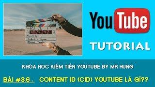 """Bài 3.6 : Content ID (CID) Youtube là gì? Học """"thuật ngữ"""" kiếm tiền Youtube 👍👍"""