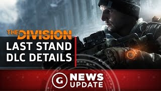 The Division Last Stand DLC Details - GS News Update