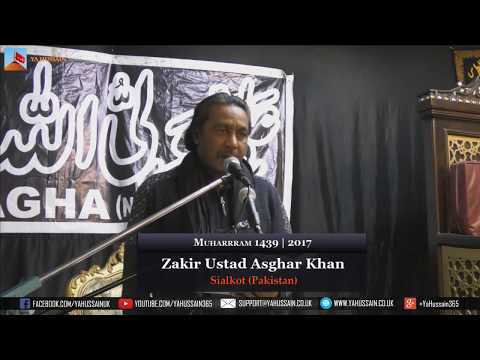 4th Muharram 1439 | 2017 - Zakir Ustad Asghar Khan (Sialkot) - Northampton (UK)