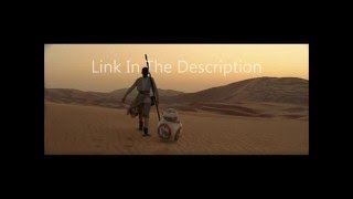 Star Wars The Force Awakens [FULL MOVIE] - Link In The Description