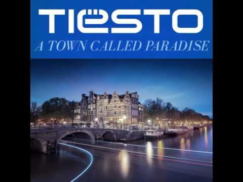 04. Tiësto Ft  Zac Barnett - A Town Called Paradise (Original Mix)  [A Town Called Paradise Album]