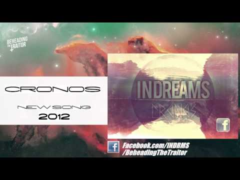 InDreams - CRONOS (New Song!) [HD] 2012