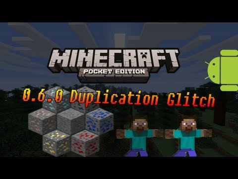 Minecraft Pocket Edition 0.6.0 Duplication Glitch For Android Devices