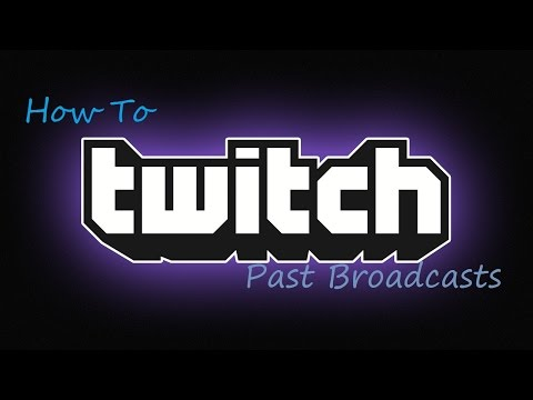 How To Activate Twitch Past Broadcasts!