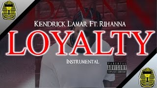 Kendrick Lamar ft Rihanna | Loyalty (Instrumental) | Re-Prod. King Tut