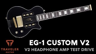 Traveler Guitar EG-1 Custom Black V2 Headphone Amp Test Drive