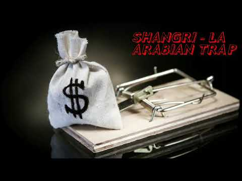 • Arab Trap • | SHANGRI - LA | ARABIAN TRAP