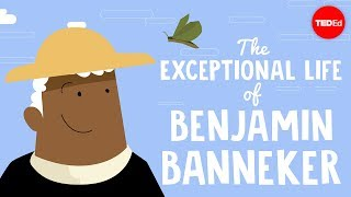 The exceptional life of Benjamin Banneker - Rose-Margaret Ekeng-Itua