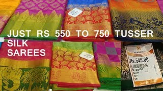NAACHIYARS-LATEST RS 550 TO 750 TUSSAR SILK SAREES COLLECTION