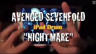 AVENGED SEVENFOLD - NIGHTMARE / iPad Drum Cover11