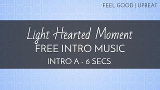 Free Intro Music - 'Light Hearted Moment' (Intro A - 6 seconds) - OurMusicBox