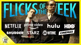 Best Movies on Netflix, Prime & More | Flicks of the Week: July 8th 2019 | Flick Connection