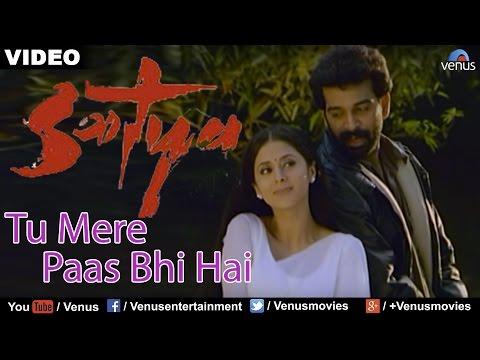 Tu Mere Paas Bhi Hai (Satya)