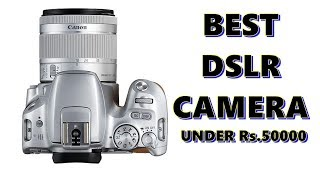 Best DSLR Camera in india 2018 under Rs 50000 [Canon, Nikon]-Hindi