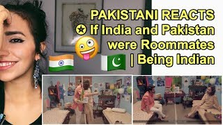 Pakistani Reacts To | If INDIA and PAKISTAN Were Roommates | Being Indian