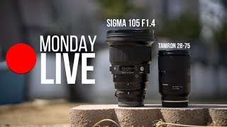 Sigma 105mm F1.4 Bokeh Master Impressions + Tamron 28-75 AF Issues Fixed?