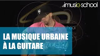 Cours de guitare urbaine - Soul - R'n'B - Hip hop