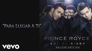 Prince Royce - Para Llegar A Ti