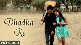 Dhadka Re  Video song
