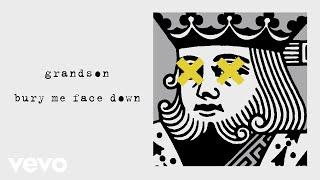 grandson - Bury Me Face Down (Audio)