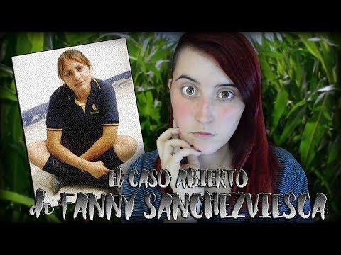 TODO sobre el MISTERIO de FANNY SANCHEZ VIESCA | #SEBUSCA | Nekane Flisflisher