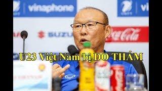 U23 Việt Nam bị đối thủ DO THÁM