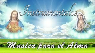 1 Hora de Música Católica Instrumental, Música para el Alma