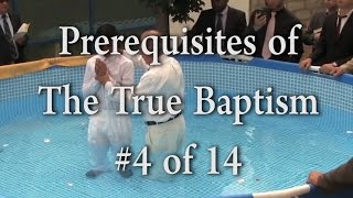 #4 of 14 - Prerequisites for The True Baptism - One Minute Truths
