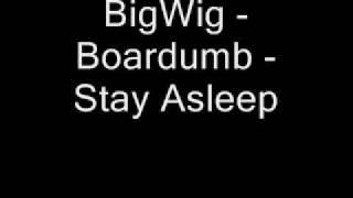 Watch Bigwig Boardumb video