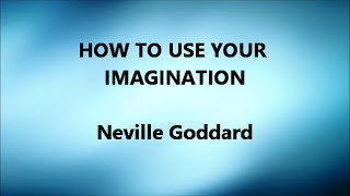 How To Use Your Imagination - Neville Goddard (1960)