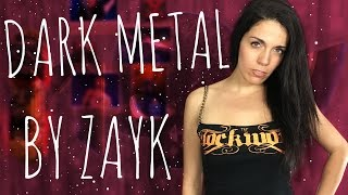 ¡DARK METAL BY ZAYK!