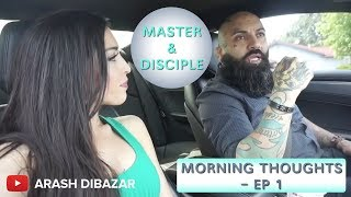 Master and Disciple - Morning Thoughts - Ep 1