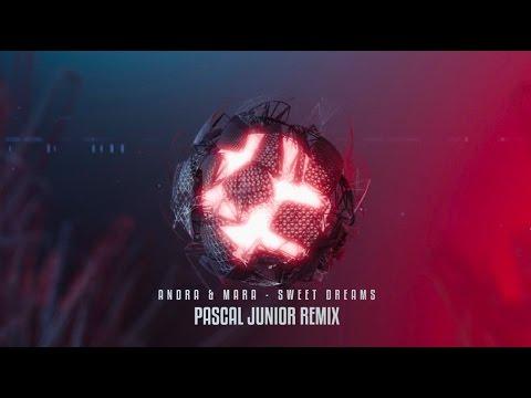 Andra & Mara - Sweet Dreams (Pascal Junior Remix)