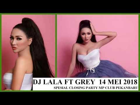DJ LALA FT DJ GREY 14 MEI 2018 MP CLUB CLOSING PARTY
